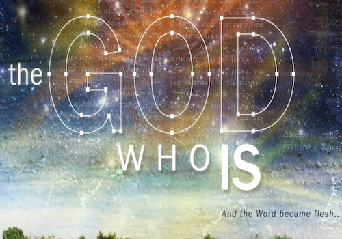 The God Who Is . . .